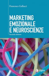 Marketing emozionale e neuroscienze (Francesco Gallucci)