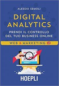 libro digital analytics. prendi il controllo del tuo business online di alessio semoli