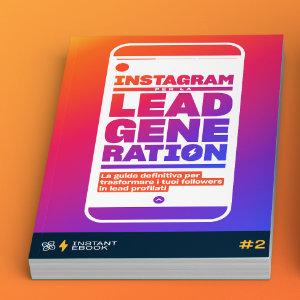 Instagram per la lead generation: la nostra nuova (imperdibile) guida