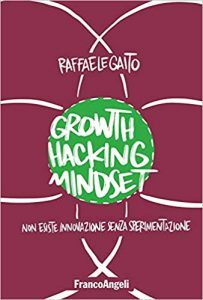 copertina growth hacking mindset raffaele gaito libro digital marketing