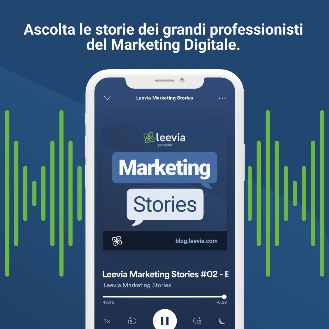Podcast sul marketing: prepara le cuffie per Leevia Marketing Stories (gratuito e lo sarà sempre)
