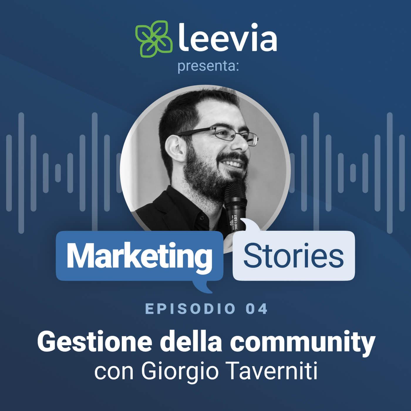 Gestione della community con Giorgio Taverniti - Leevia Marketing Stories