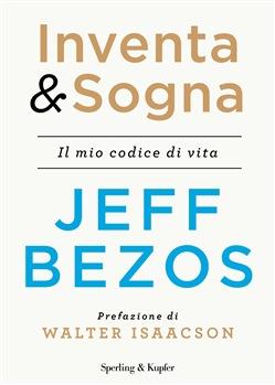 biografia jeff bezos con prefazione di walter isaacson inventa e sogna