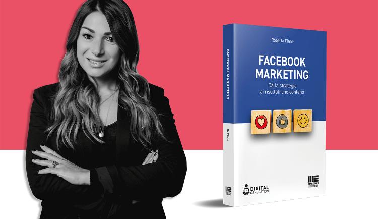 Facebook Marketing dalla strategia ai risultati che contano incontro con l'autrice Roberta Pinna cover+